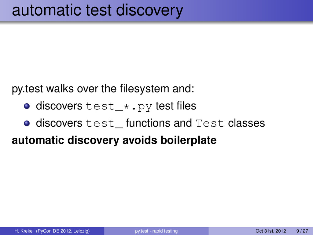 automatic test discovery py.test walks over the...