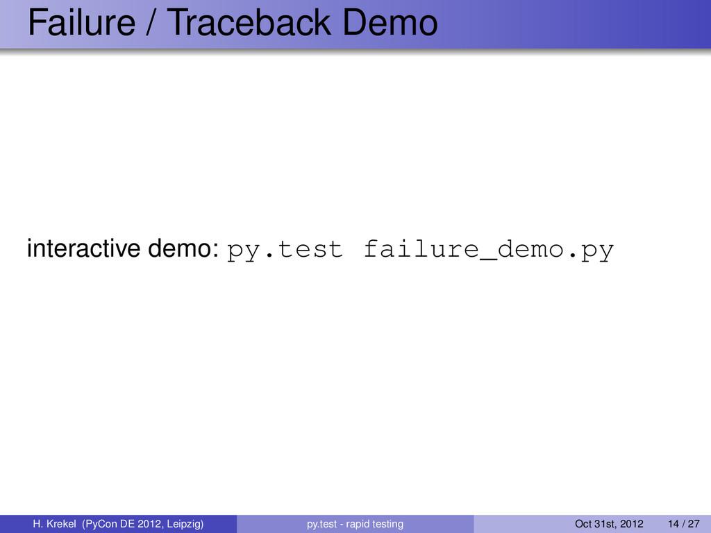 Failure / Traceback Demo interactive demo: py.t...