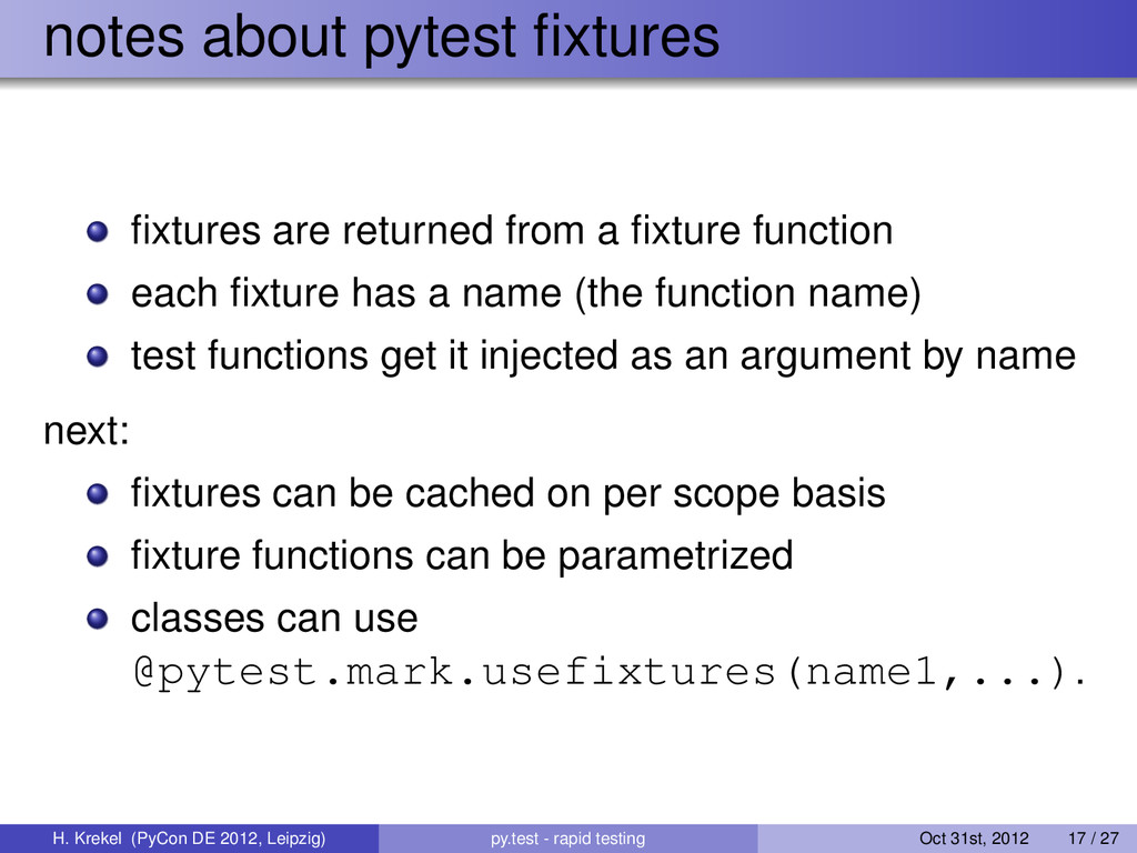 notes about pytest fixtures fixtures are returned...