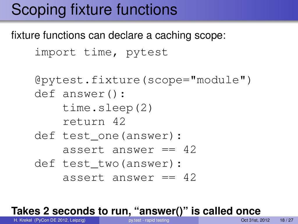 Scoping fixture functions fixture functions can d...