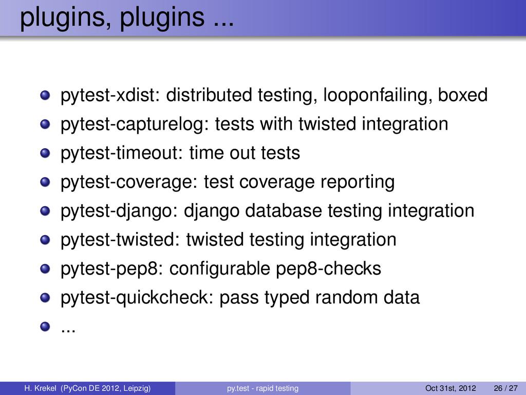 plugins, plugins ... pytest-xdist: distributed ...