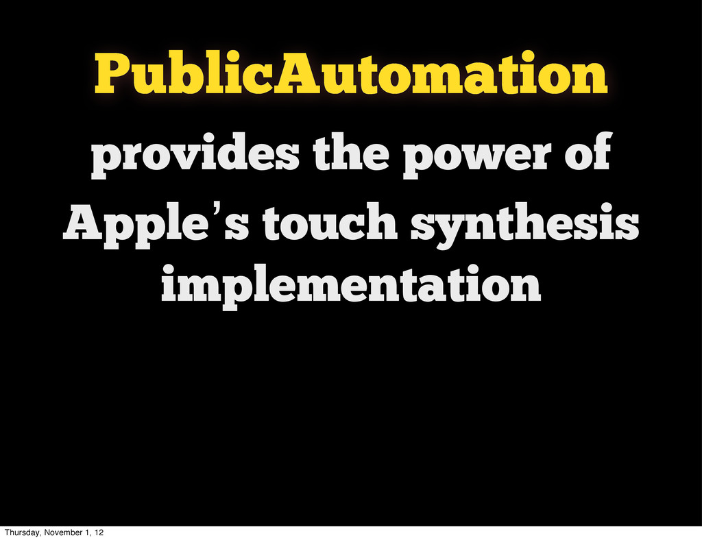 provides the power of Apple's touch synthesis i...