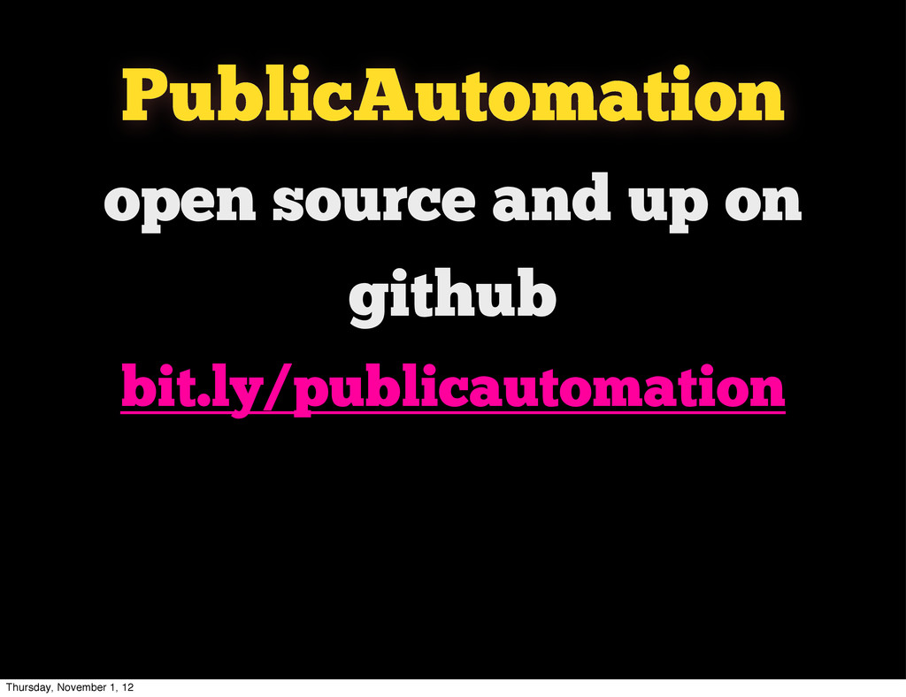 open source and up on github bit.ly/publicautom...