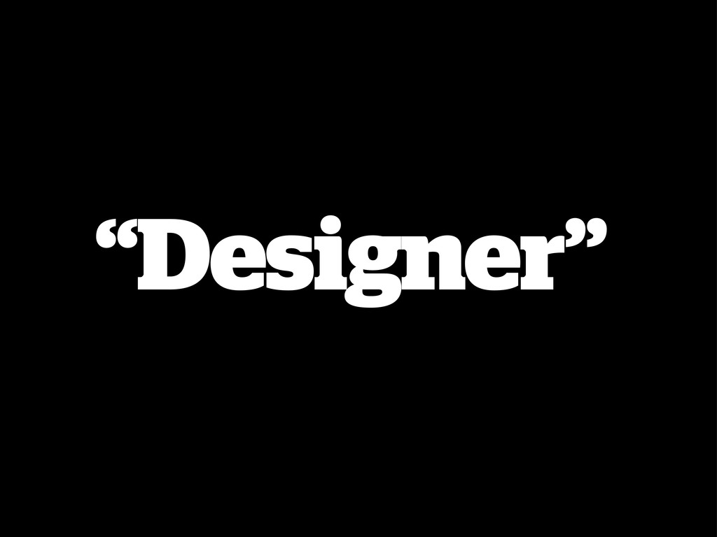 """""""Designer"""""""