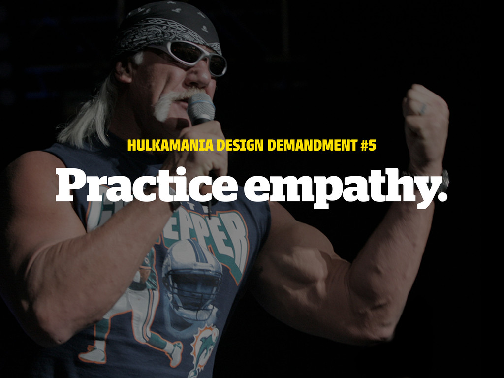 HULKAMANIA DESIGN DEMANDMENT #5 Practice empath...