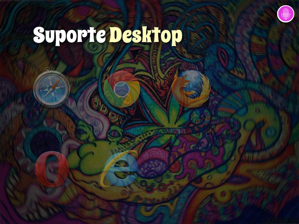 Suporte Desktop