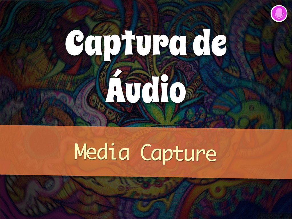 Captura de Áudio Media Capture