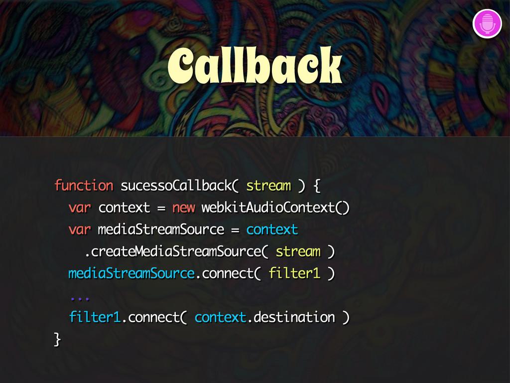 function sucessoCallback( stream ) { var contex...