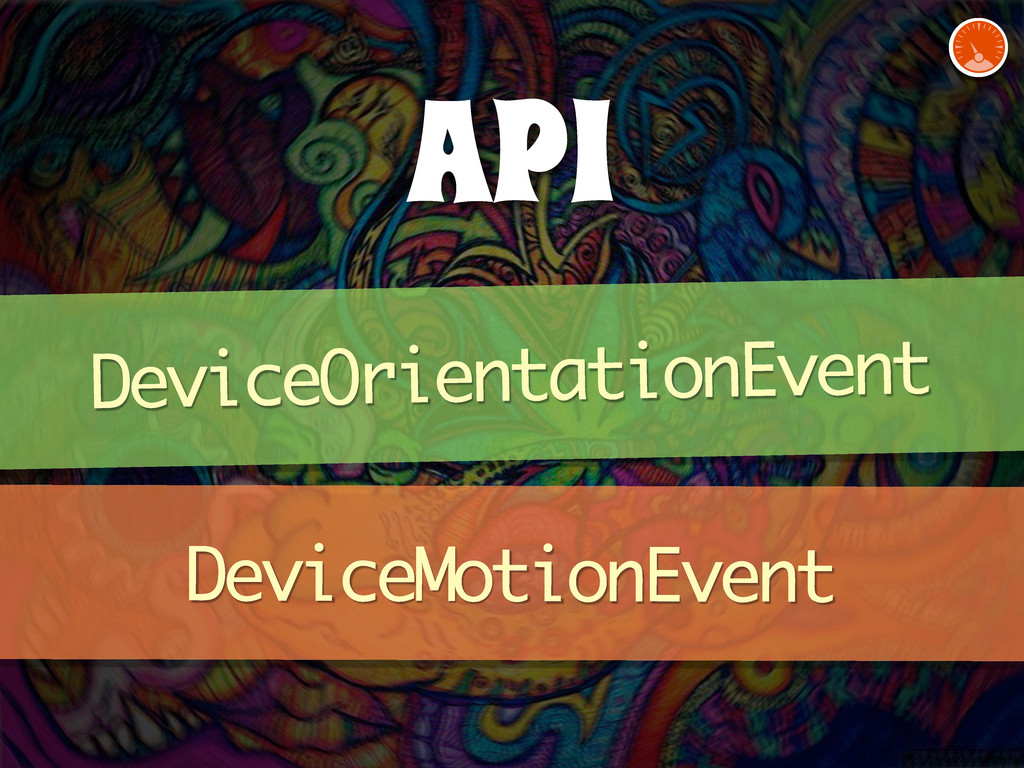 API DeviceOrientationEvent DeviceMotionEvent