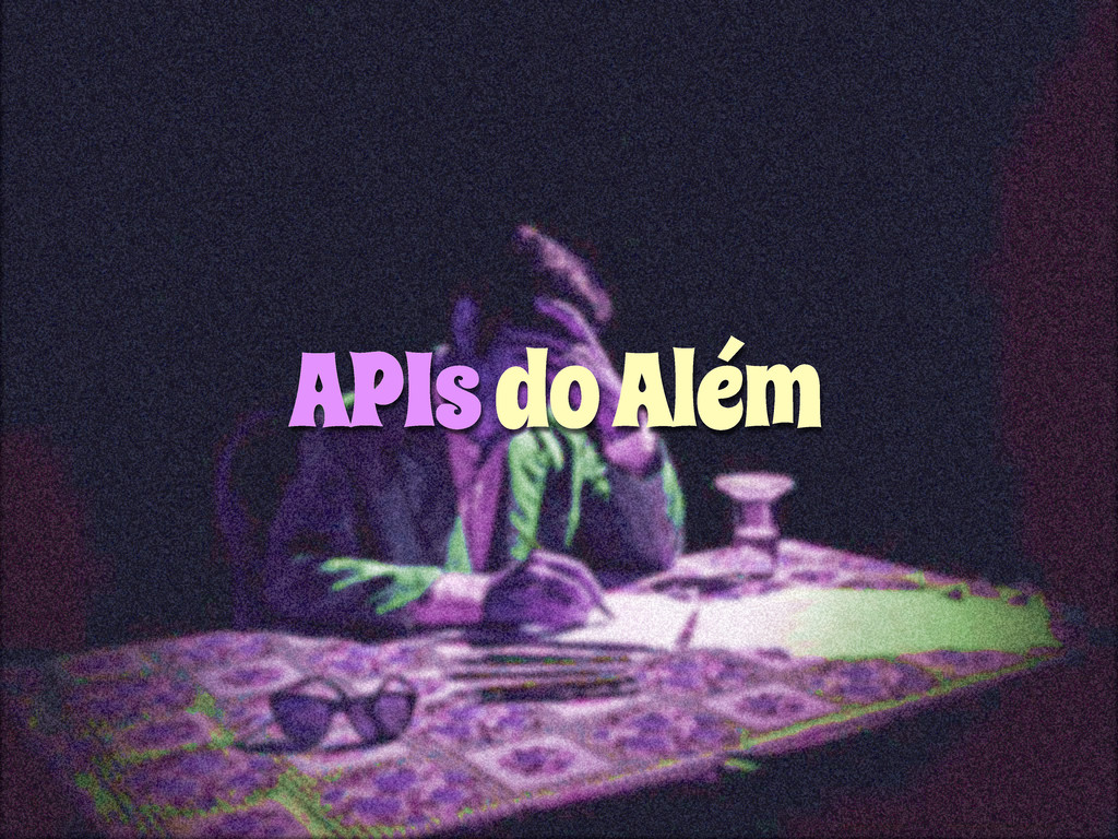APIs do Além