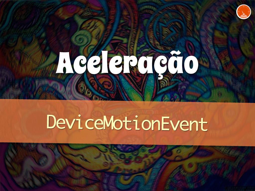 Aceleração DeviceMotionEvent