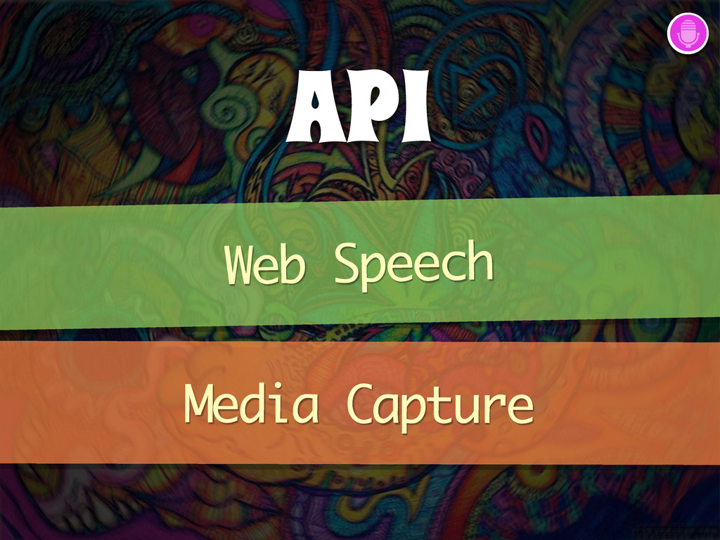 API Web Speech Media Capture