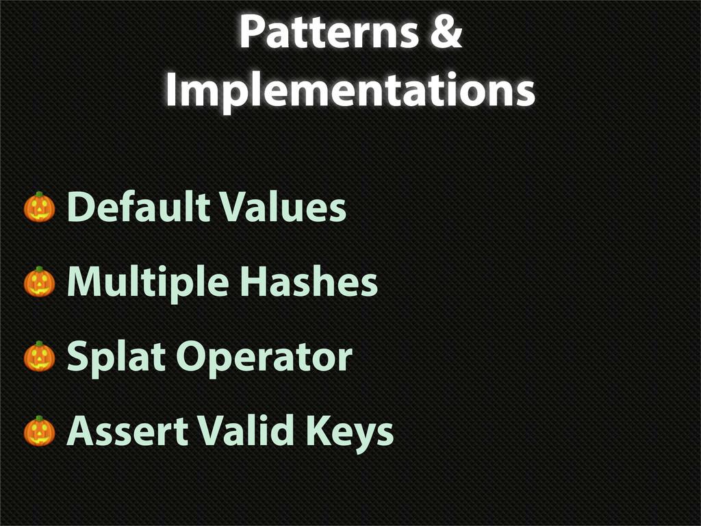 Patterns & Implementations  Default Values  Mul...