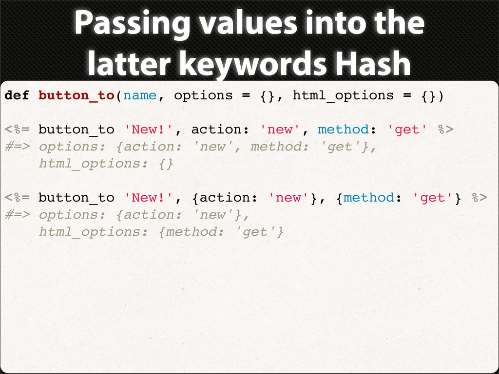 Passing values into the latter keywords Hash de...