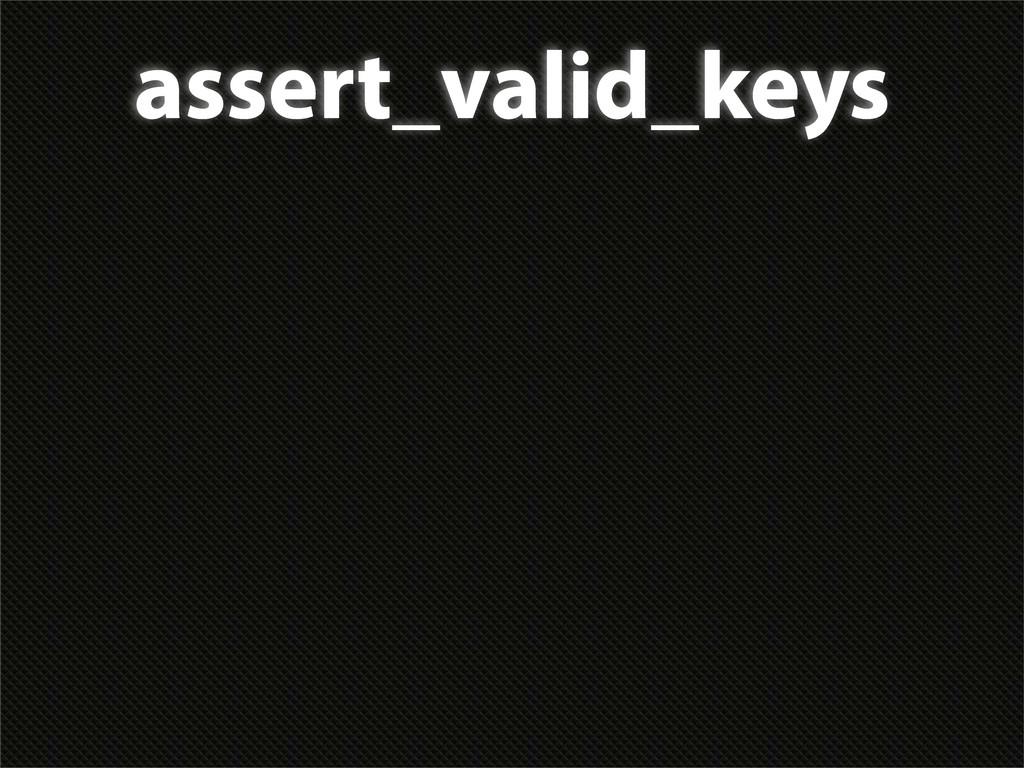 assert_valid_keys
