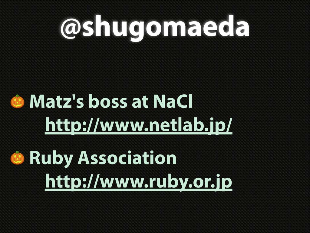 @shugomaeda  Matz's boss at NaCl http://www.net...