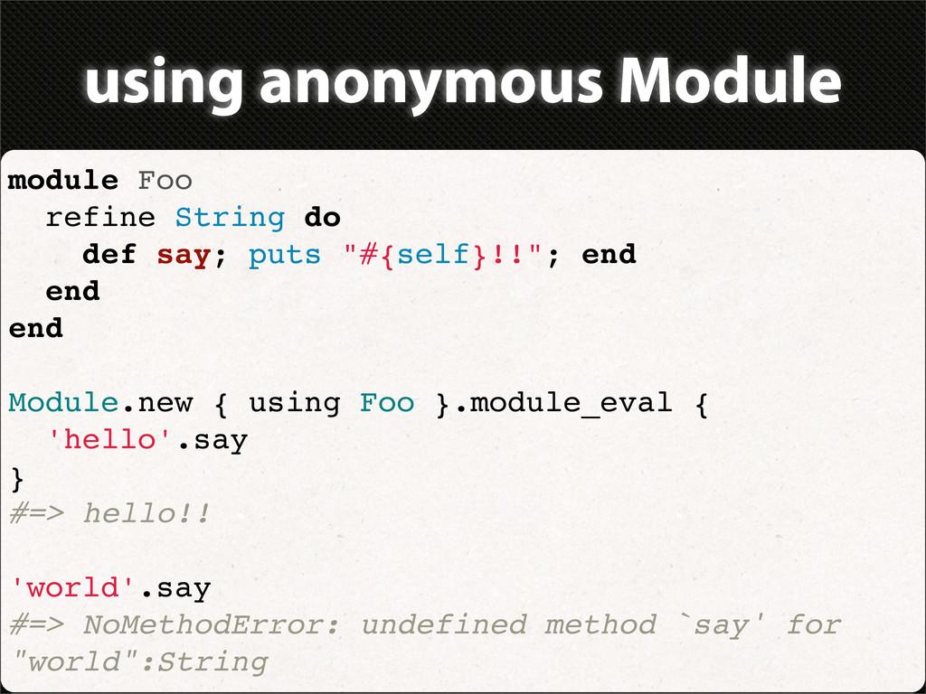 using anonymous Module module Foo refine String...