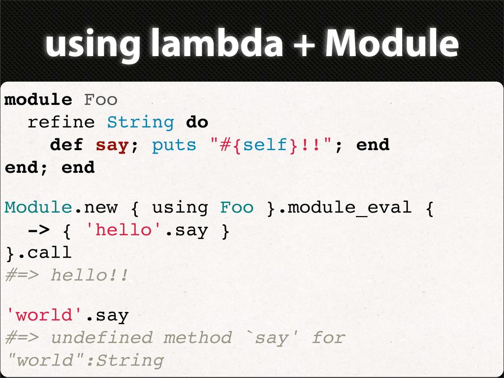 using lambda + Module module Foo refine String ...
