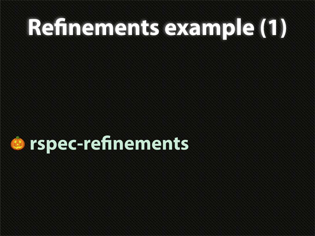 Re nements example (1)  rspec-re nements