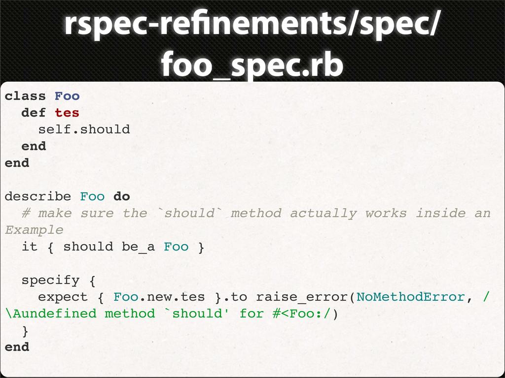 rspec-re nements/spec/ foo_spec.rb class Foo de...