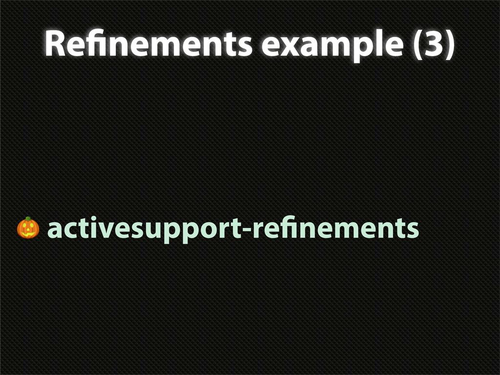 Re nements example (3)  activesupport-re nements