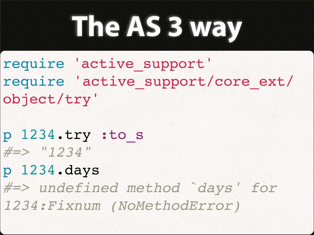 The AS 3 way require 'active_support' require '...