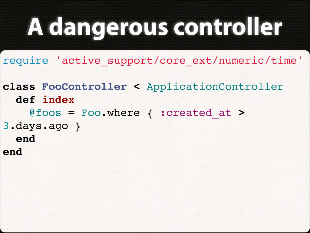 A dangerous controller require 'active_support/...
