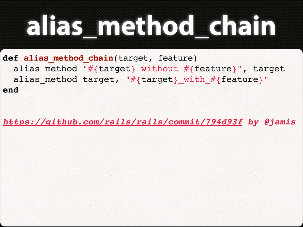 alias_method_chain def alias_method_chain(targe...