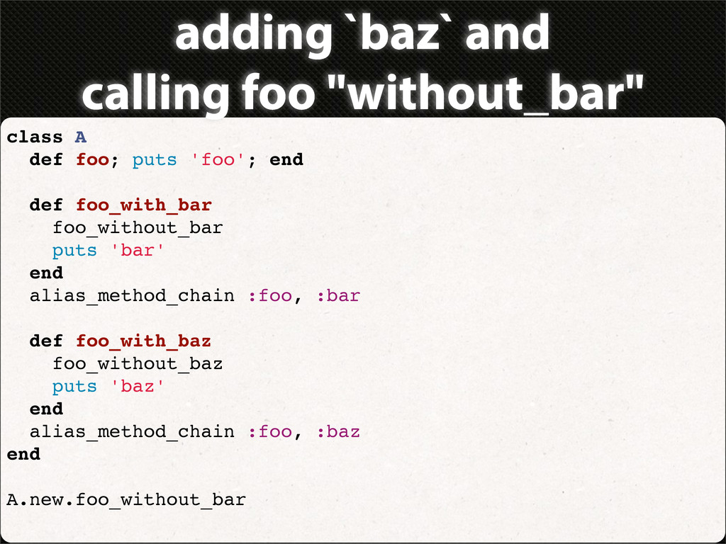 "adding `baz` and calling foo ""without_bar"" clas..."