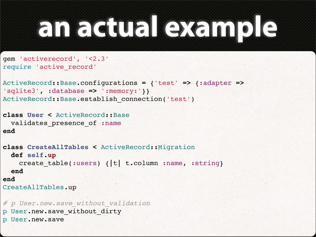 an actual example gem 'activerecord', '<2.3' re...