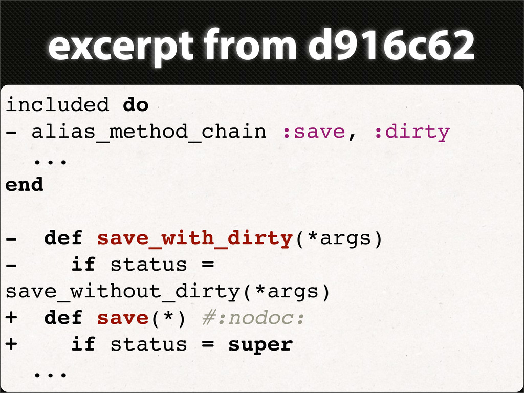 excerpt from d916c62 included do - alias_method...