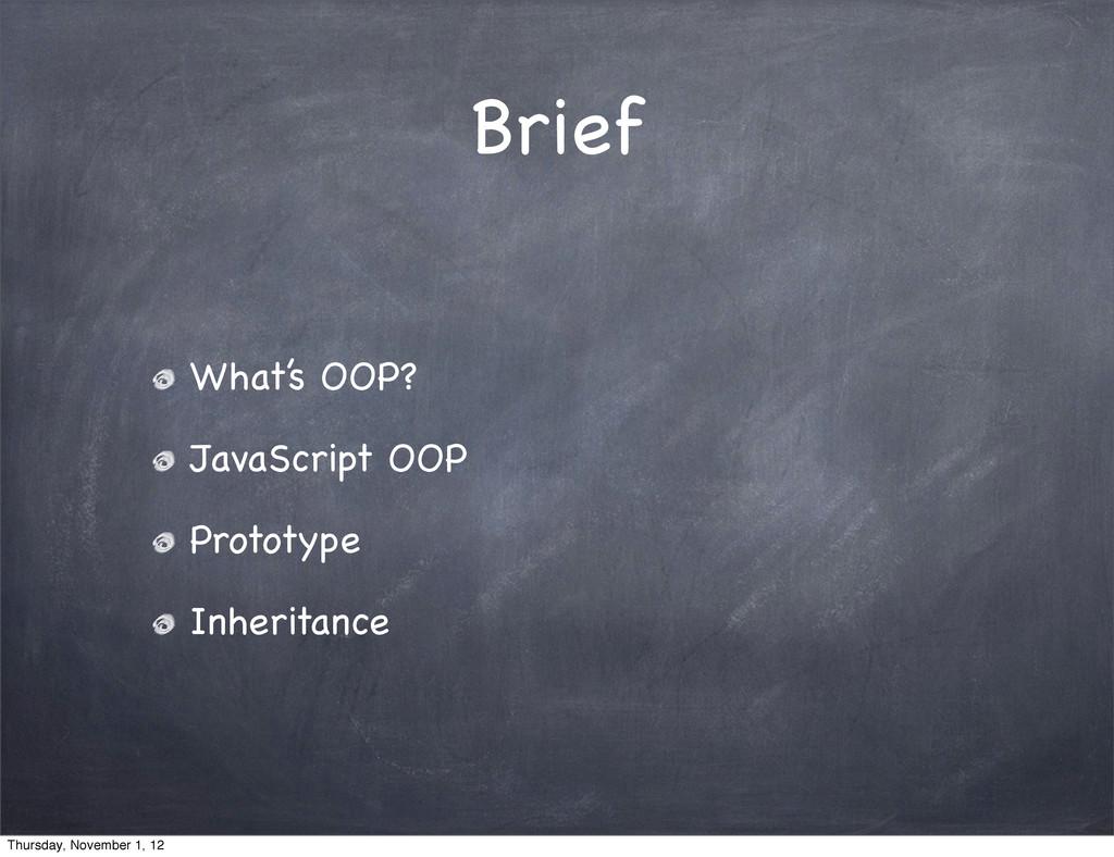 Brief What's OOP? JavaScript OOP Prototype Inhe...