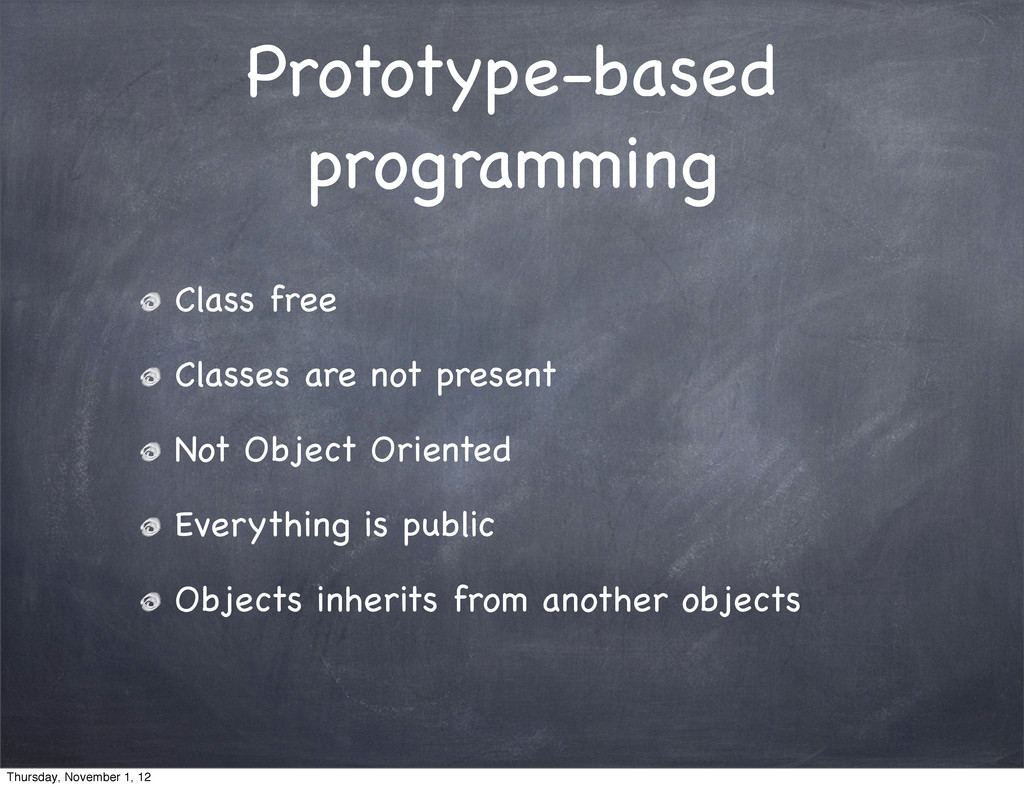 Prototype-based programming Class free Classes ...