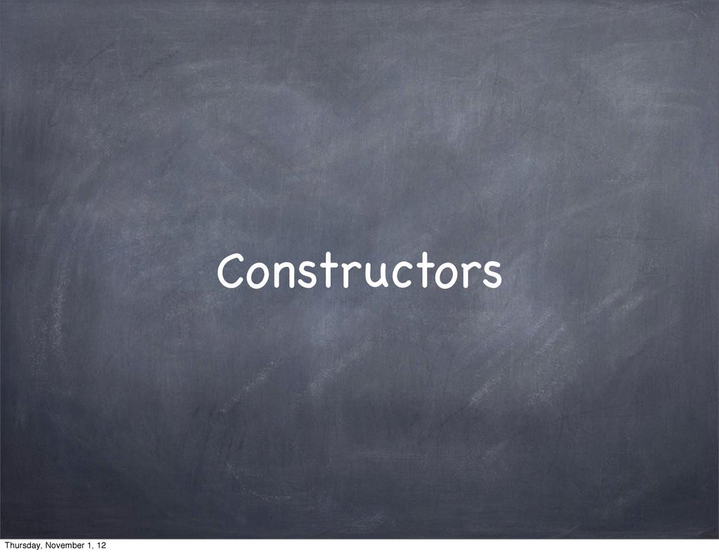 Constructors Thursday, November 1, 12