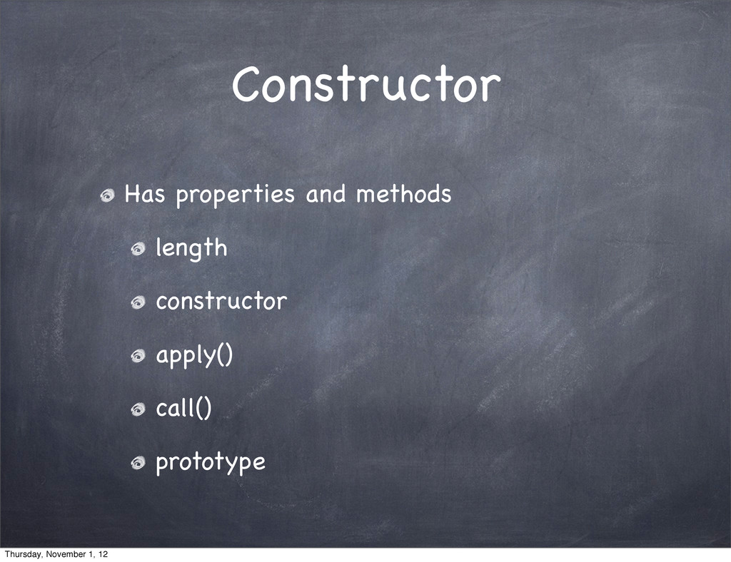 Constructor Has properties and methods length c...