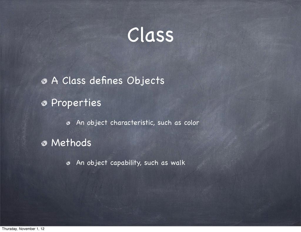 Class A Class defines Objects Properties An obje...