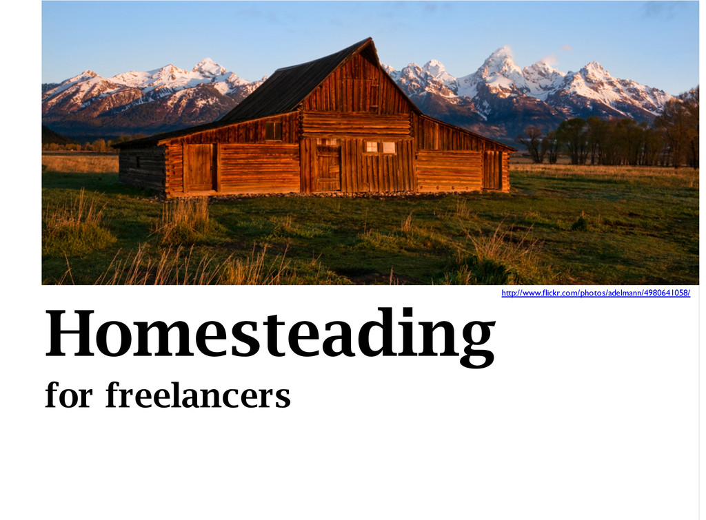 for freelancers Homesteadinghttp://www.flickr.c...