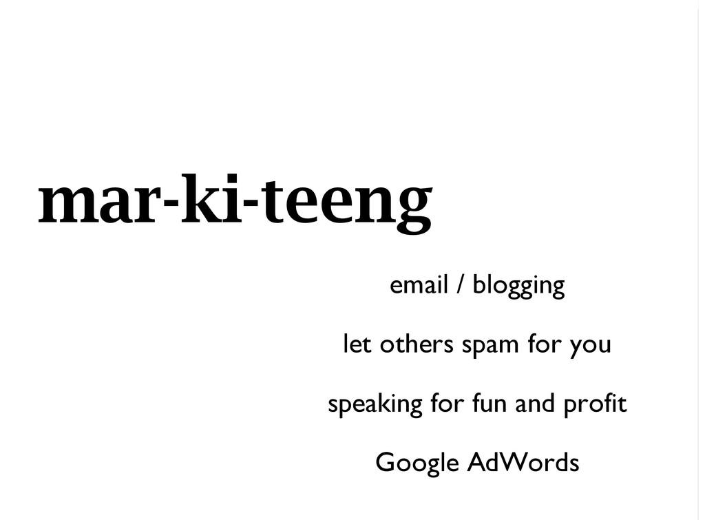 mar-ki-teeng email / blogging let others spam f...