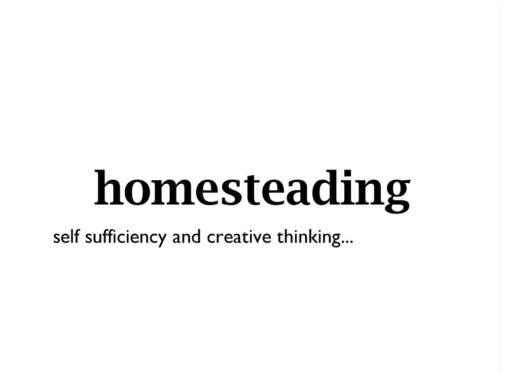 homesteading self sufficiency and creative thin...