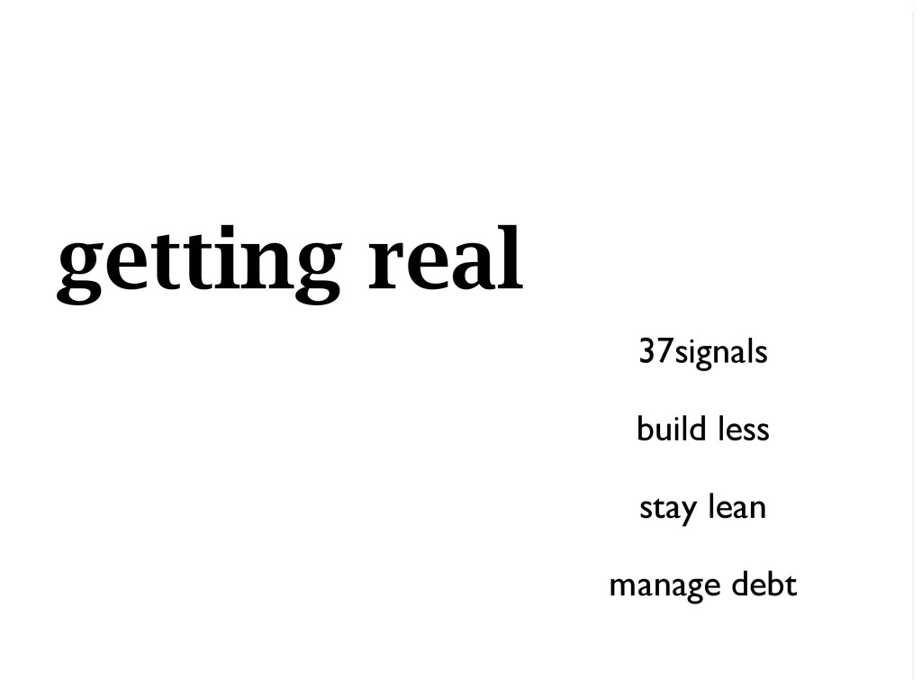 getting real 37signals build less stay lean man...