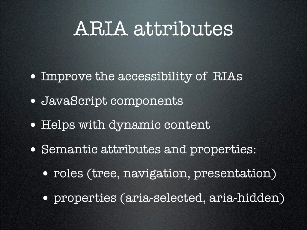 ARIA attributes • Improve the accessibility of ...