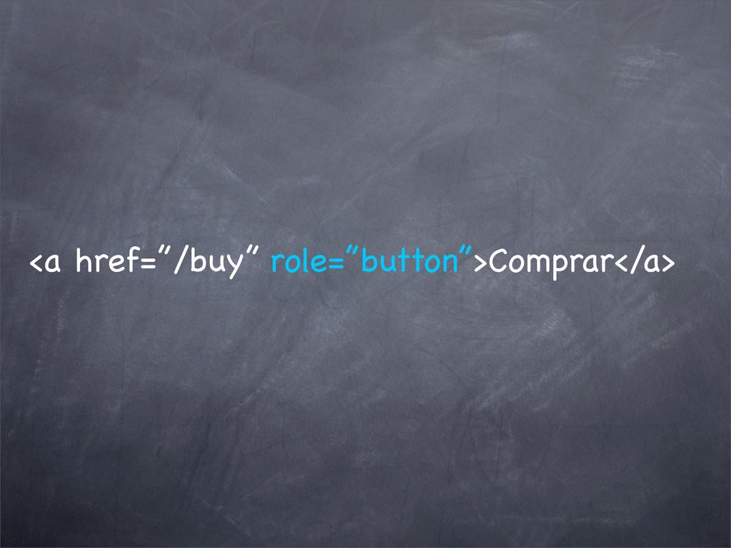 "<a href=""/buy"" role=""button"">Comprar</a>"