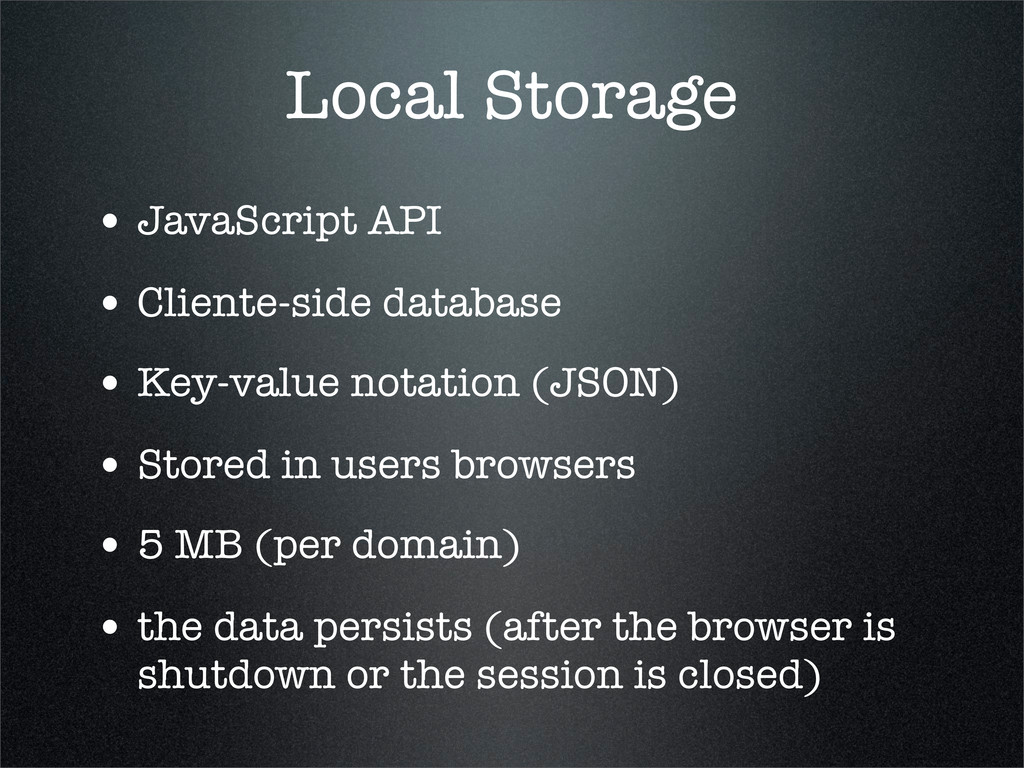 Local Storage • JavaScript API • Cliente-side d...