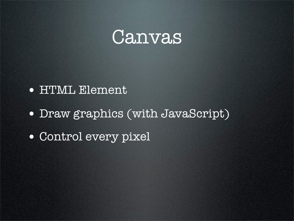 Canvas • HTML Element • Draw graphics (with Jav...