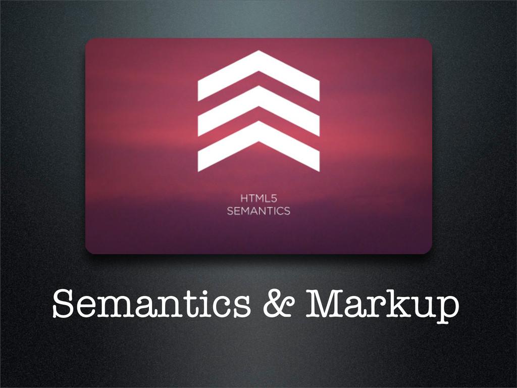 Semantics & Markup