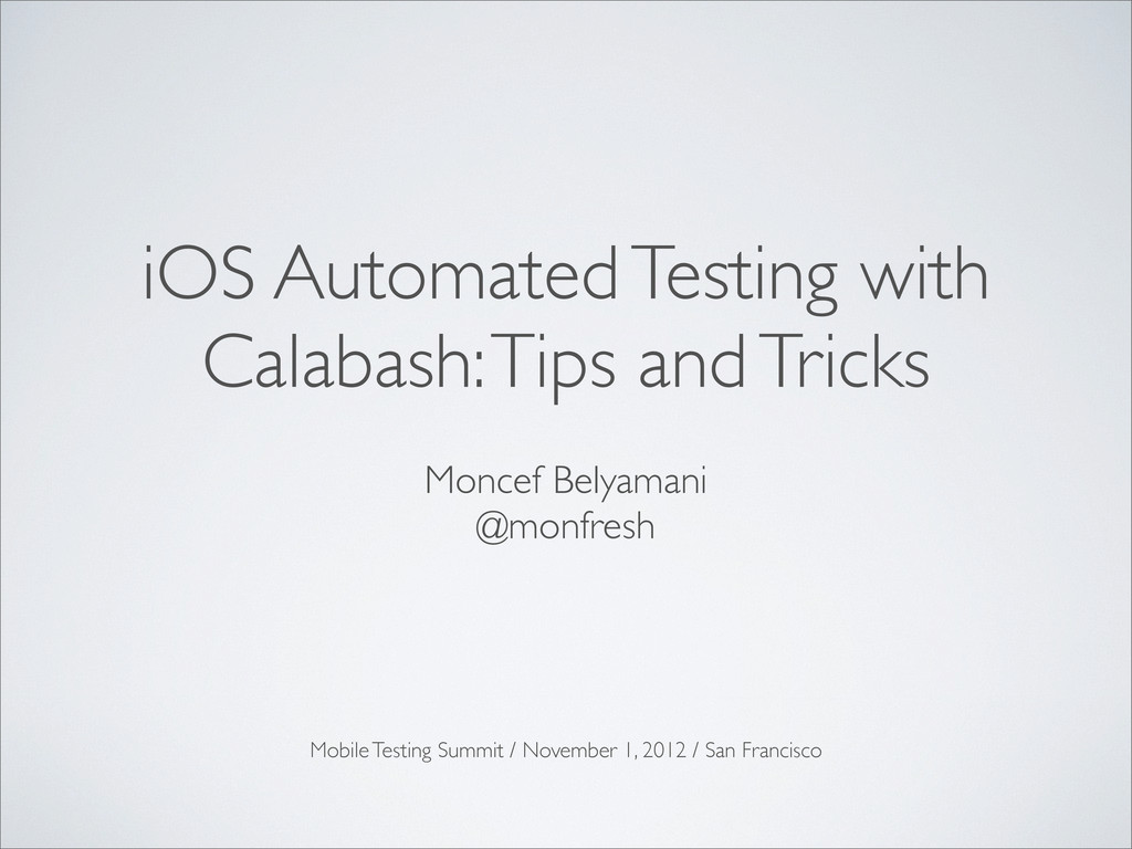 iOS Automated Testing with Calabash: Tips and T...