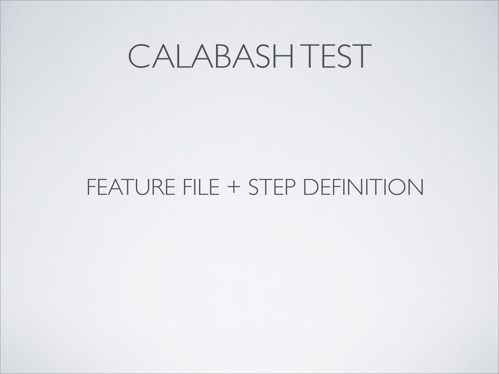 CALABASH TEST FEATURE FILE + STEP DEFINITION