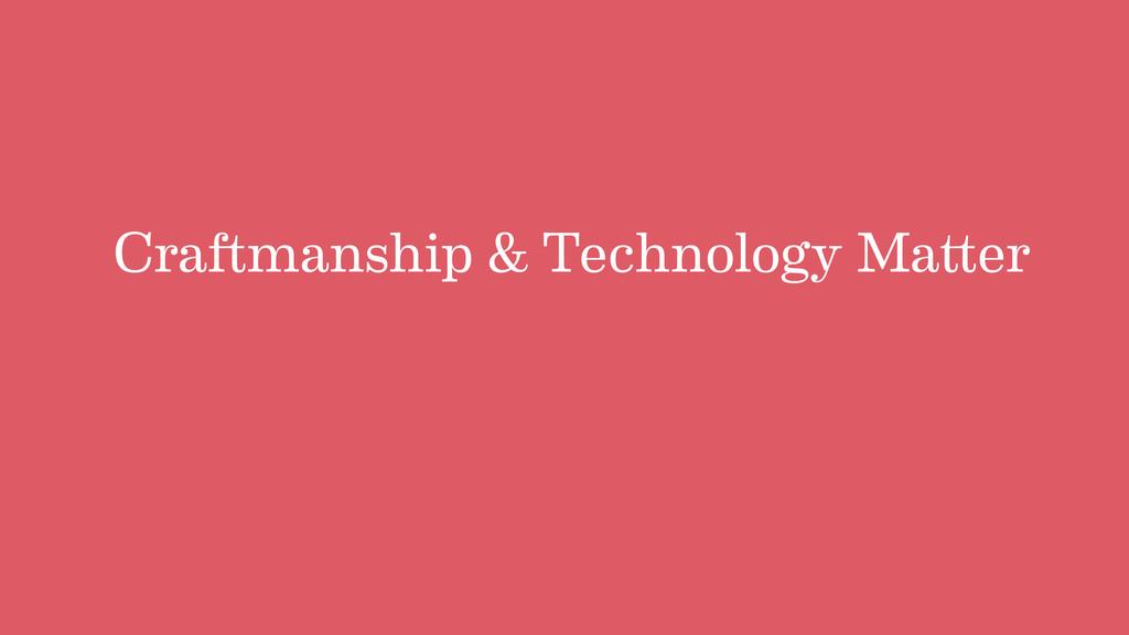 Cra manship & Technology Ma er