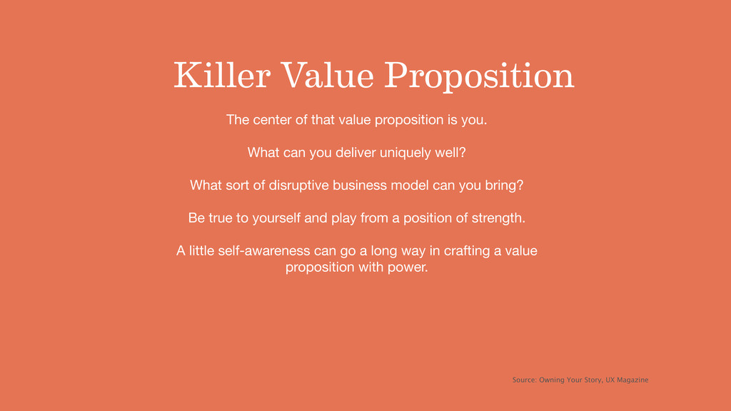 Killer Value Proposition The center of that val...