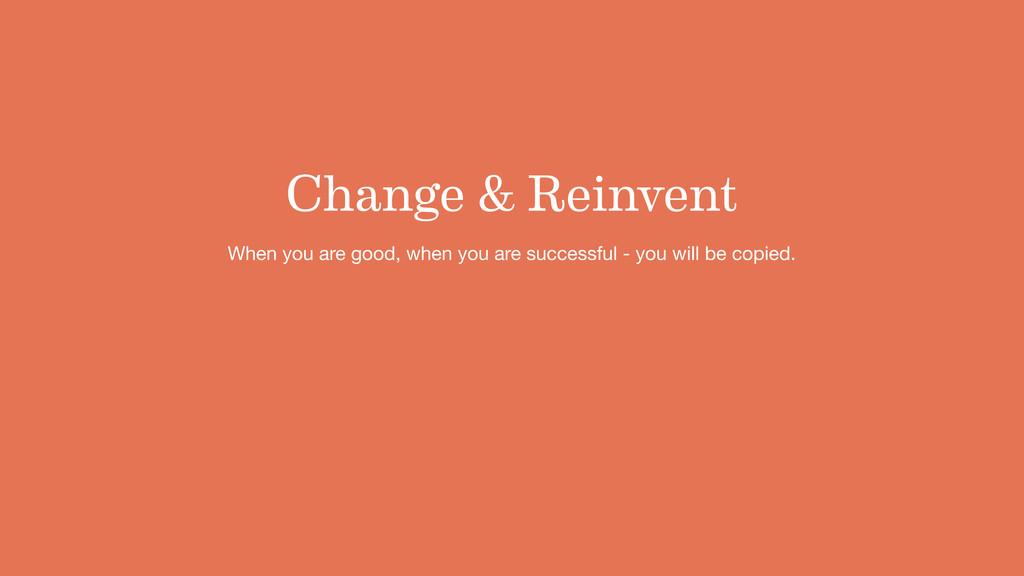 When you are good, when you are successful - yo...